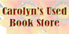 Carolyn's Used <b>Book</b> Store